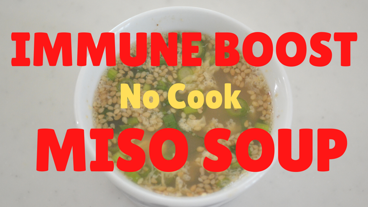 BOOST YOUR IMMUNE SYSTEM ★Morning Miso Soup★Easy No Cook Recipe!